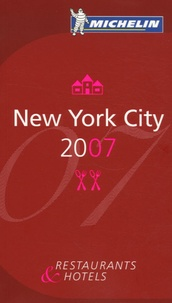 Michelin - New York City 2007 - Restaurants & Hotels.