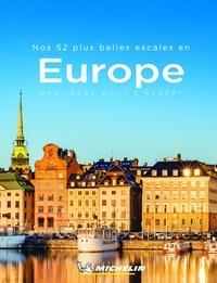 Michelin - Nos 52 plus belles escales en Europe - Des idées pour s'évader.