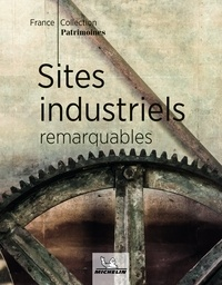Michelin - Sites industriels remarquables.