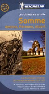 Michelin - Somme - Amiens, Péronne, Albert. Les champs de bataille.