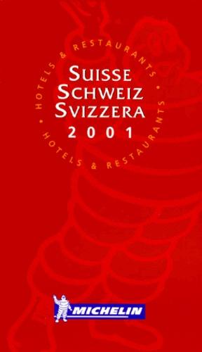 Michelin - Suisse Schweiz Svizzera - Hôtels & restaurants, édition 2001.