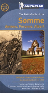 Michelin - The Battlefields of the Somme - Amiens, Péronne, Albert.