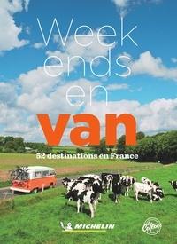 Michelin - Week-end en van - 52 destinations en France.