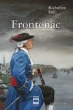 Micheline Bail - Frontenac - Tome 1 : La Tourmente.