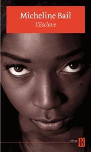 Micheline Bail - L'esclave.