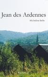 Micheline Belle - Jean des Ardennes.