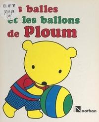 Micheline Bertrand et Lise Marin - Les balles et les ballons de Ploum.
