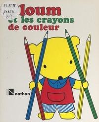 Micheline Bertrand et Lise Marin - Ploum et les crayons de couleur.