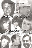 Micheline Blanc-Tillier - D'Aznavour à Zavatta : mes célébrités des années 60.