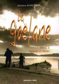 Micheline Blanc-Tillier - La Goëlane Tome 2 : Mélanie et Ninon.