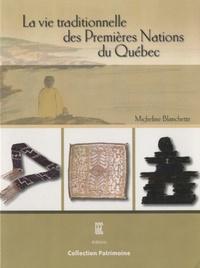 Micheline Blanchette - La vie traditionnelle des Premières Nations du Québec.