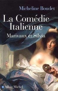 Micheline Boudet - La Comédie italienne - Marivaux et Silvia.