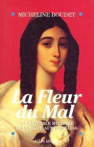 Micheline Boudet - La Fleur du mal - La véritable histoire de la dame aux camélias.