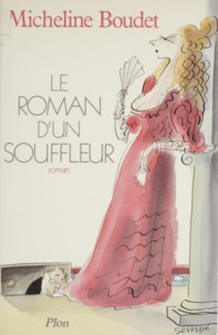 Micheline Boudet - Le Roman d'un souffleur.
