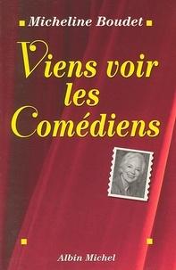 Micheline Boudet - Viens voir les comédiens.