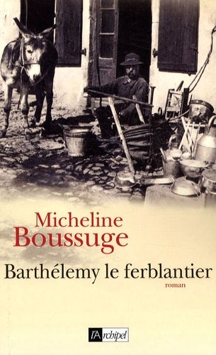 Micheline Boussuge - Barthélemy le ferblantier.