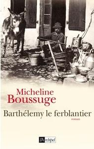 Micheline Boussuge - Barthélémy le ferblantier.