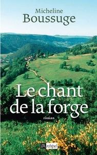 Micheline Boussuge - Le chant de la forge.