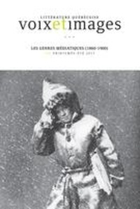 Micheline Cambron et Mylène Bédard - Voix et Images  : Voix et Images. Vol. 42 No. 3, Printemps-Été 2017 - Les genres médiatiques (1860-1900).