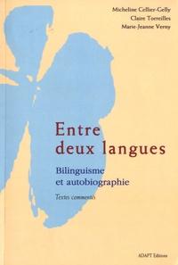 Micheline Cellier-Gelly et Claire Torreilles - Entre deux langues - Bilinguisme et autobiographie, textes commentés.