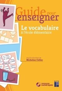 Micheline Cellier - Guide pour enseigner le vocabulaire à l'école élémentaire. 1 CD audio