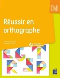 Micheline Cellier et Caroline Cellier - Réussir en orthographe CM1. 1 Cédérom