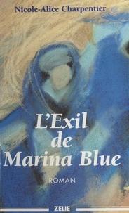 Micheline Charpentier-Morize - L'exil de Marina Blue.