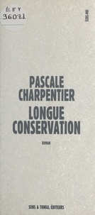 Micheline Charpentier-Morize - Longue conservation.