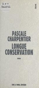 Micheline Charpentier-Morize - Longue conservation.