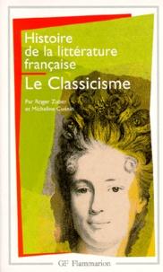 Micheline Cuénin et Roger Zuber - Histoire de la littérature française - Le classicisme.
