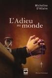 Micheline d' Allaire - L'Adieu au monde.