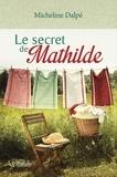 Micheline Dalpé - Les Batissette  : Le secret de Mathilde - Suite de la série Les Batissette.