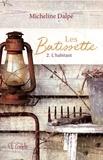 Micheline Dalpé - Les Batissette  : Les Batissette - Tome 2 - L'habitant.