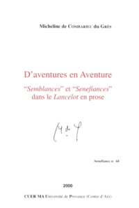"""Micheline de Combarieu du Grès - D'aventures en Aventure - """"Semblances"""" et Senefiances"""" dans le Lancelot en prose."""