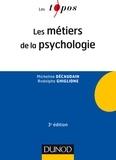 Micheline Décaudain et Rodolphe Ghiglione - Les métiers de la psychologie - 3e éd..