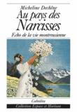 Micheline Dechêne - Au pays des narcisses - Echo de la vie montreusienne.