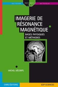 Micheline Décorps - Imagerie de résonance magnétique - Bases physiques et méthodes.