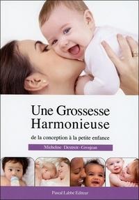 Micheline Dextreit-Grosjean - Une grossesse harmonieuse - Des bébés heureux.