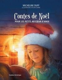 Micheline Duff et Alain Lemire - Contes de Noël - Pour les petits et les grands.