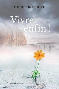 Télécharger des ebooks sur iphone gratuitement Vivre enfin! in French 9782764439210
