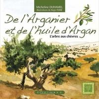 Micheline Duhamel - De l'Arganier et de l'huile d'Argan - L'arbre aux chèvres.