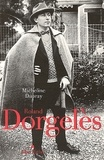Micheline Dupray - Roland Dorgelès - Un siècle de vie littéraire française.