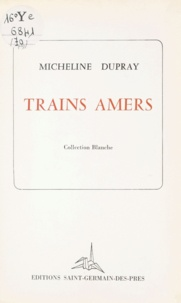 Micheline Dupray - Trains amers.