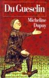 Micheline Dupuy - BERTRAND DU GUESCLIN. - Capitaine d'aventure, connétable de France.