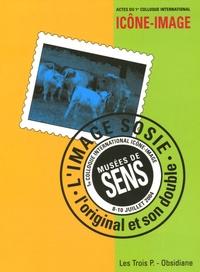 Micheline Durand et Maurice Gruau - L'image-sosie - L'original et son double, Actes du 1er colloque international Icône-Image.