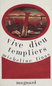 Micheline Finas - Vive Dieu, templiers !.