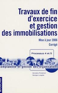 Micheline Friédérich et Georges Langlois - Travaux de fin d'exercice et gestion des immobilisations Processus 4 et 5 - Corrigé.