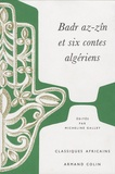 Micheline Galley - Badr az-zîn et six contes algériens.