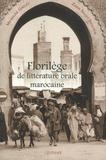 Micheline Galley et Zakia Iraqui Sinaceur - Florilège de la littérature orale marocaine - Edition revue et enrichie de la Chrestomathie marocaine de Georges Séraphin Colin.