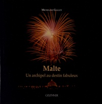 Micheline Galley - Malte - Un archipel au destin fabuleux.